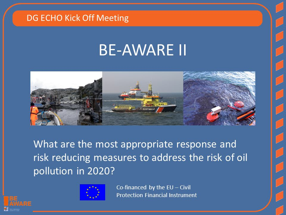 BE-AWARE II What are the most appropriate response and risk reducing measures to address the risk of oil pollution in 2020.