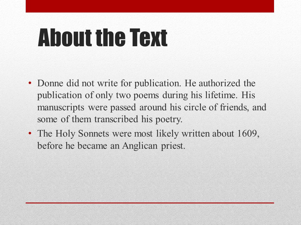 About the Text Donne did not write for publication.