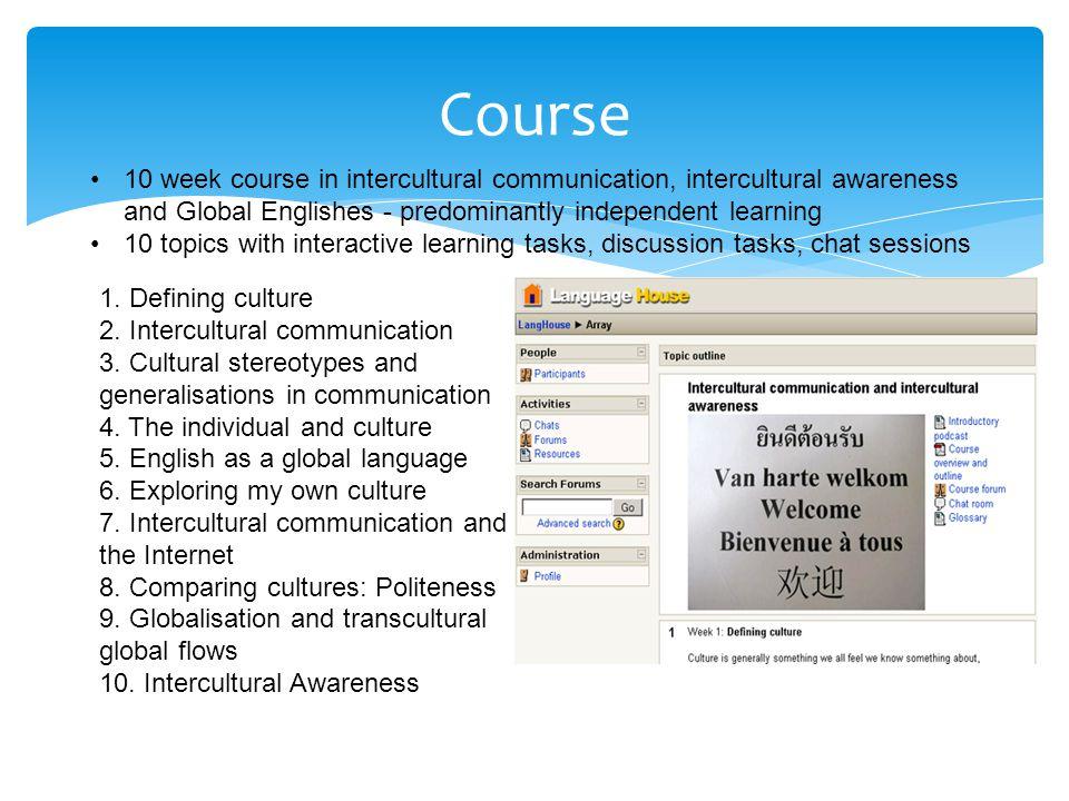 Course 1.Defining culture 2. Intercultural communication 3.
