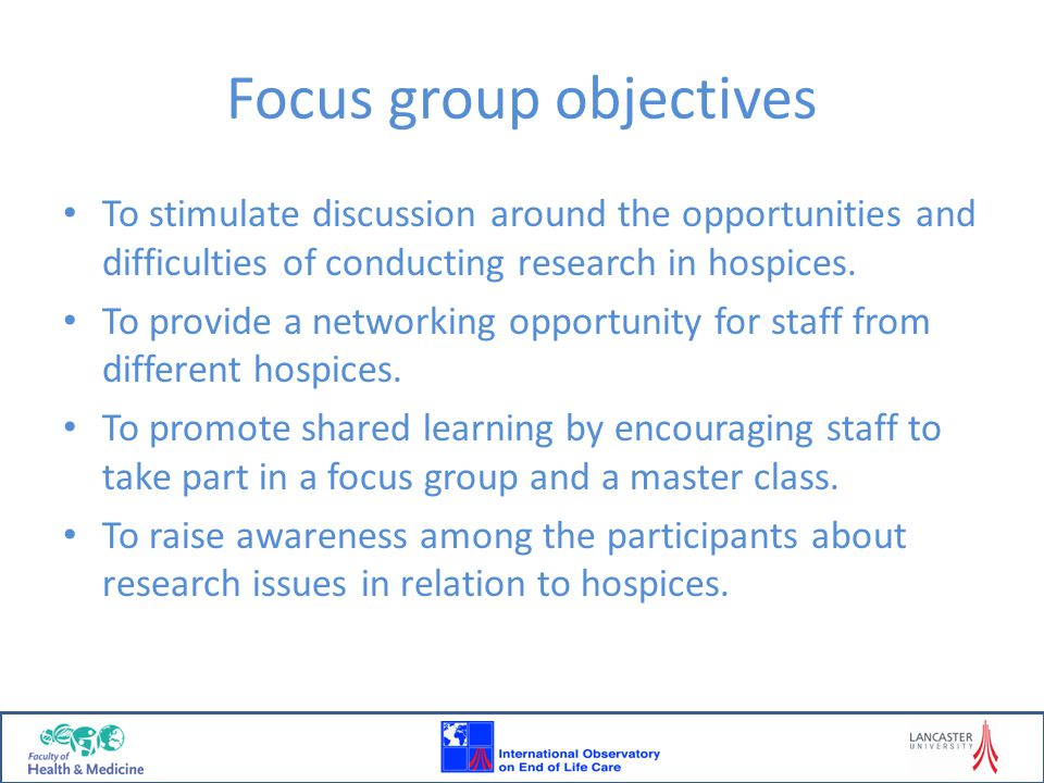 Discussion topics What are the opportunities for research in hospices.