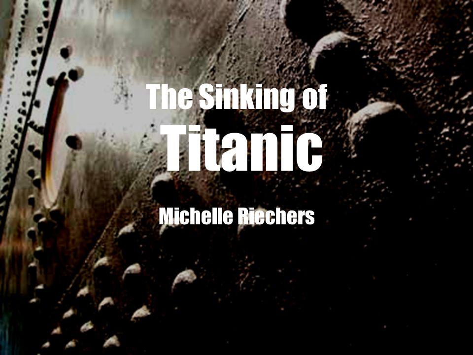 Titanic Michelle Riechers The Sinking of