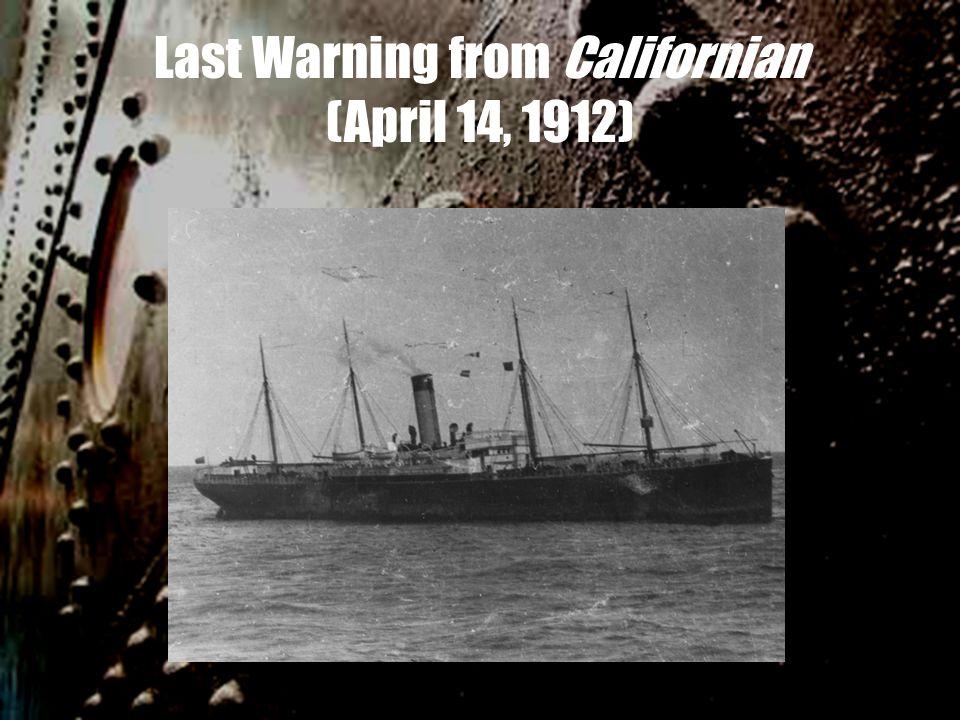 Last Warning from Californian (April 14, 1912)