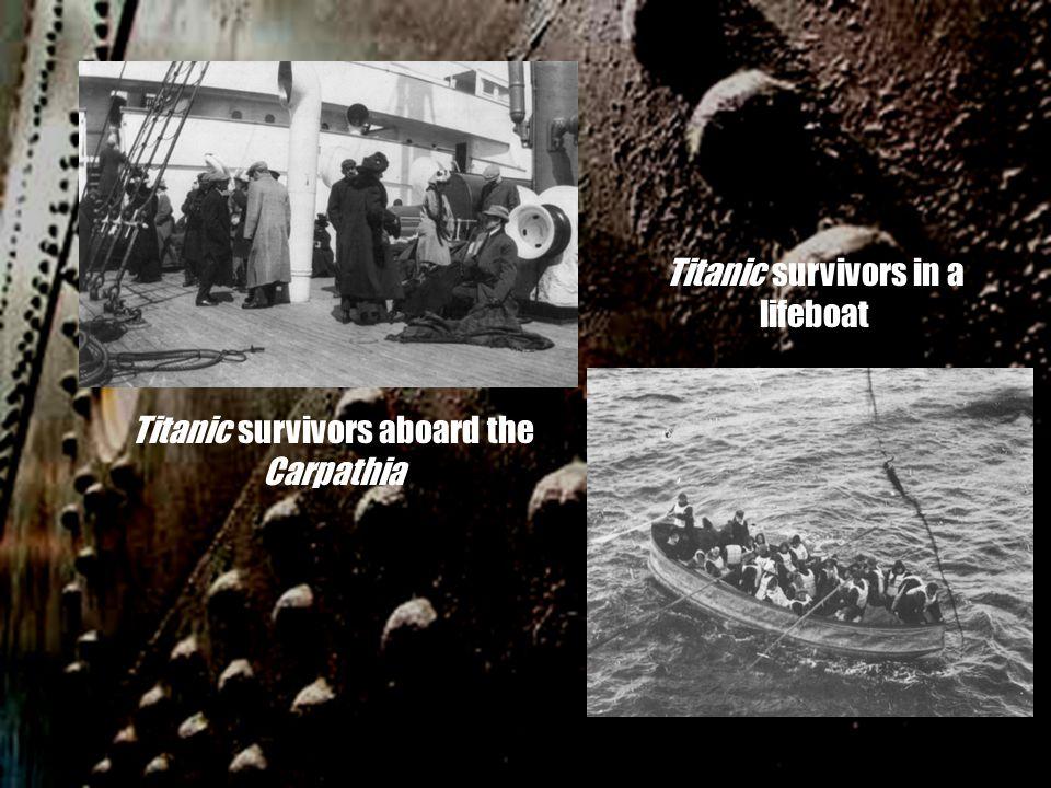 Titanic survivors aboard the Carpathia Titanic survivors in a lifeboat