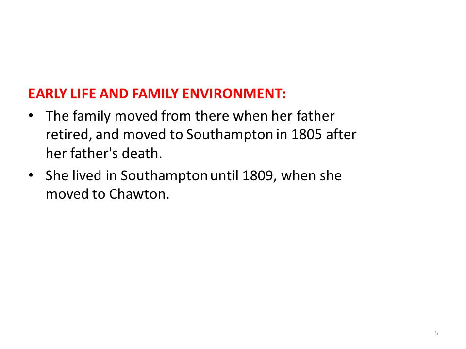EARLY LIFE AND FAMILY ENVIRONMENT: The family moved from there when her father retired, and moved to Southampton in 1805 after her father's death. She