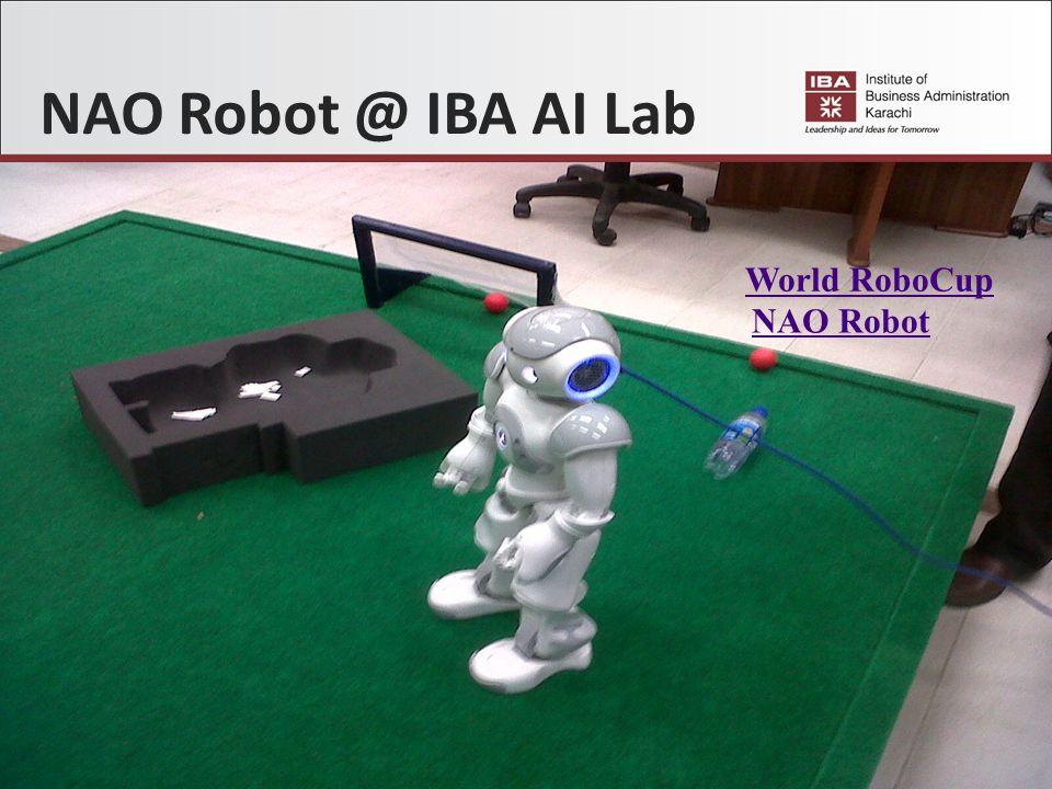 NAO Robot @ IBA AI Lab NAO Robot World RoboCup