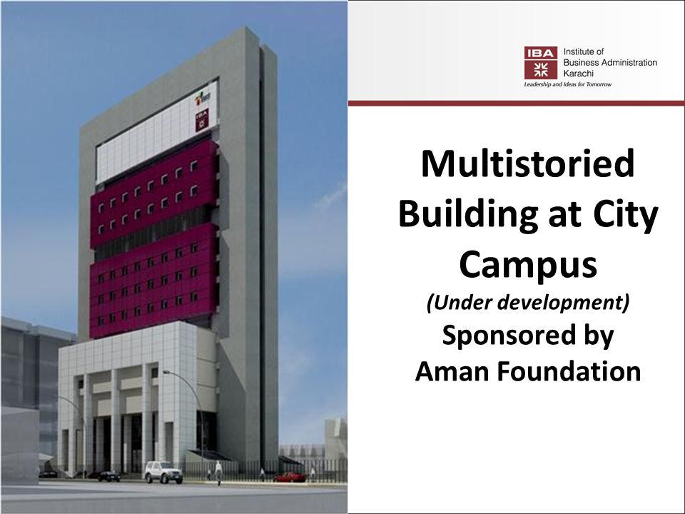 Multistoried Building at City Campus (Under development) Sponsored by Aman Foundation