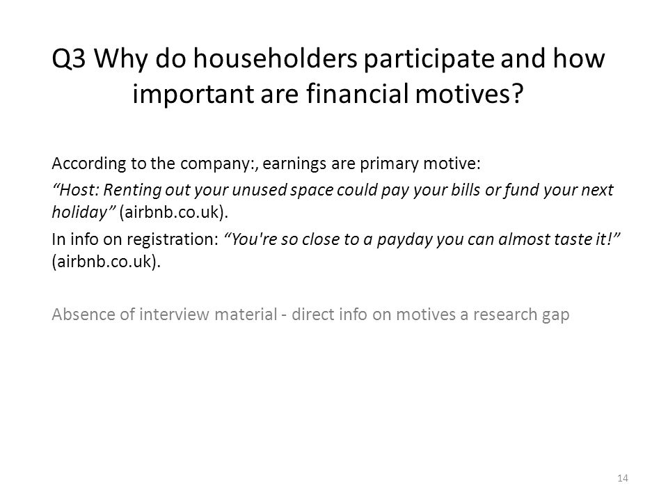 Q3 Why do householders participate and how important are financial motives.