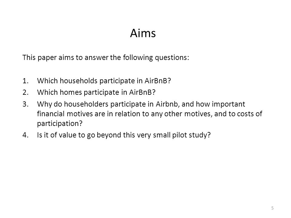 Aims This paper aims to answer the following questions: 1.Which households participate in AirBnB.
