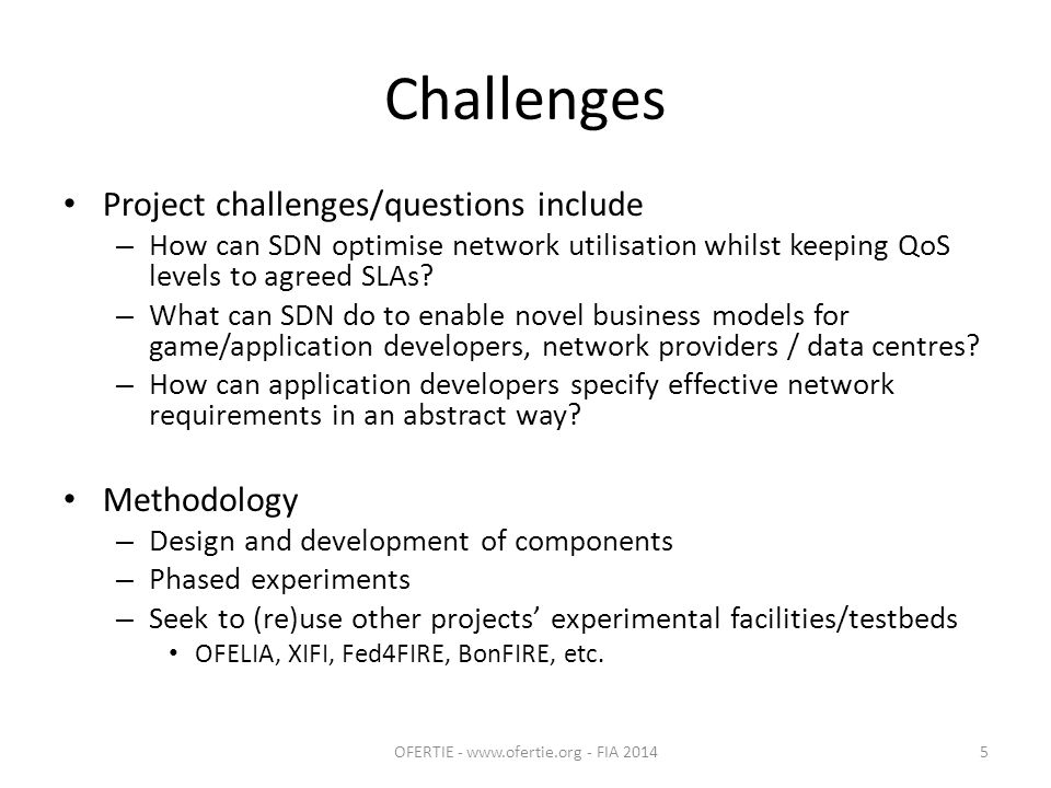 Challenges Project challenges/questions include – How can SDN optimise network utilisation whilst keeping QoS levels to agreed SLAs.