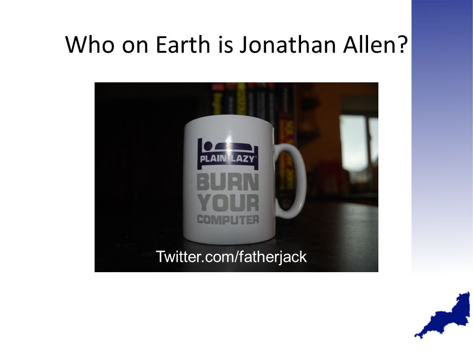 Who on Earth is Jonathan Allen Twitter.com/fatherjack