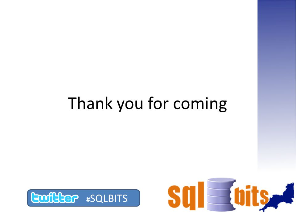 Thank you for coming # SQLBITS