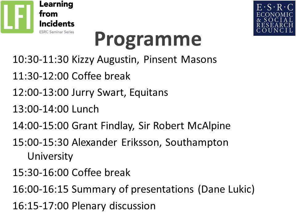 10:30-11:30 Kizzy Augustin, Pinsent Masons 11:30-12:00 Coffee break 12:00-13:00 Jurry Swart, Equitans 13:00-14:00 Lunch 14:00-15:00 Grant Findlay, Sir Robert McAlpine 15:00-15:30 Alexander Eriksson, Southampton University 15:30-16:00 Coffee break 16:00-16:15 Summary of presentations (Dane Lukic) 16:15-17:00Plenary discussion 34 Programme