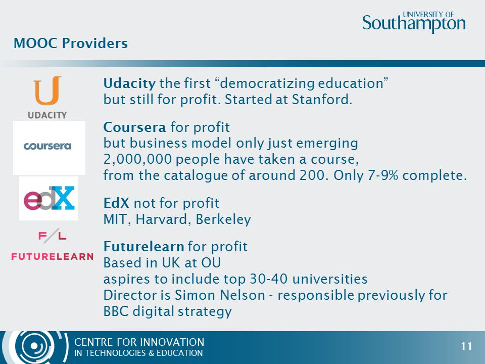 CENTRE FOR INNOVATION IN TECHNOLOGIES & EDUCATION Udacity the first democratizing education but still for profit.