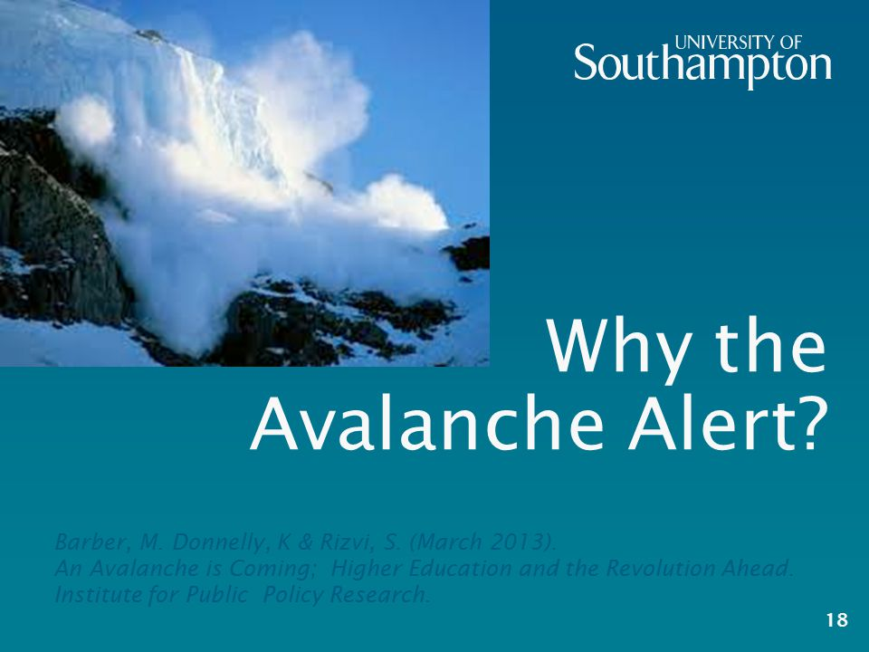 Why the Avalanche Alert. 18 Barber, M. Donnelly, K & Rizvi, S.