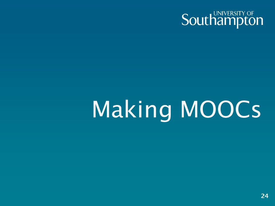 Making MOOCs 24