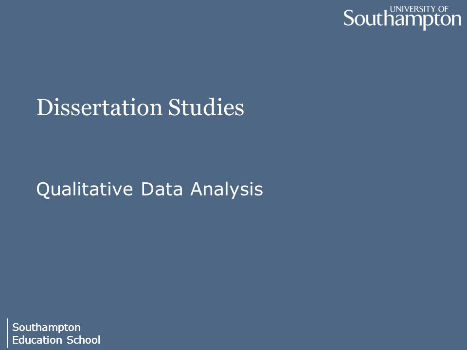 Southampton Education School Southampton Education School Dissertation Studies Qualitative Data Analysis