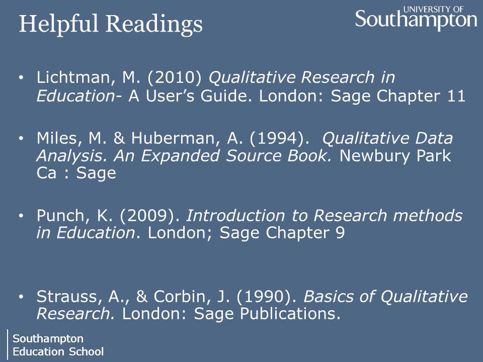 Southampton Education School Southampton Education School Helpful Readings Lichtman, M. (2010) Qualitative Research in Education- A User's Guide. Lond
