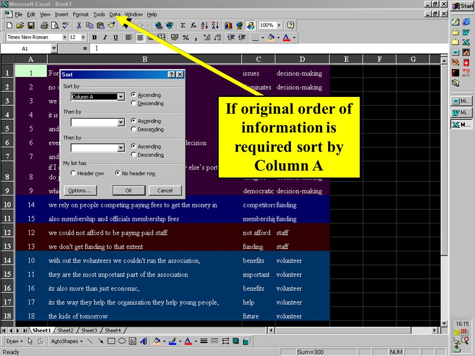 If original order of information is required sort by Column A