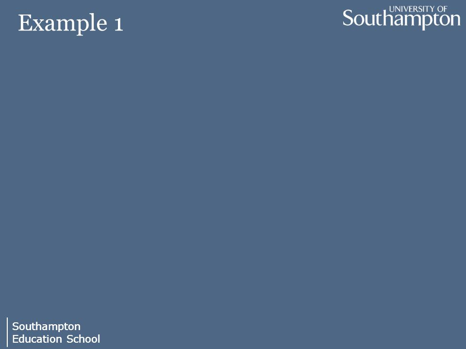 Southampton Education School Southampton Education School Example 1
