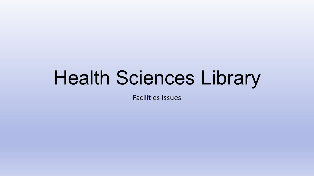 Health Sciences Library Facilities Issues