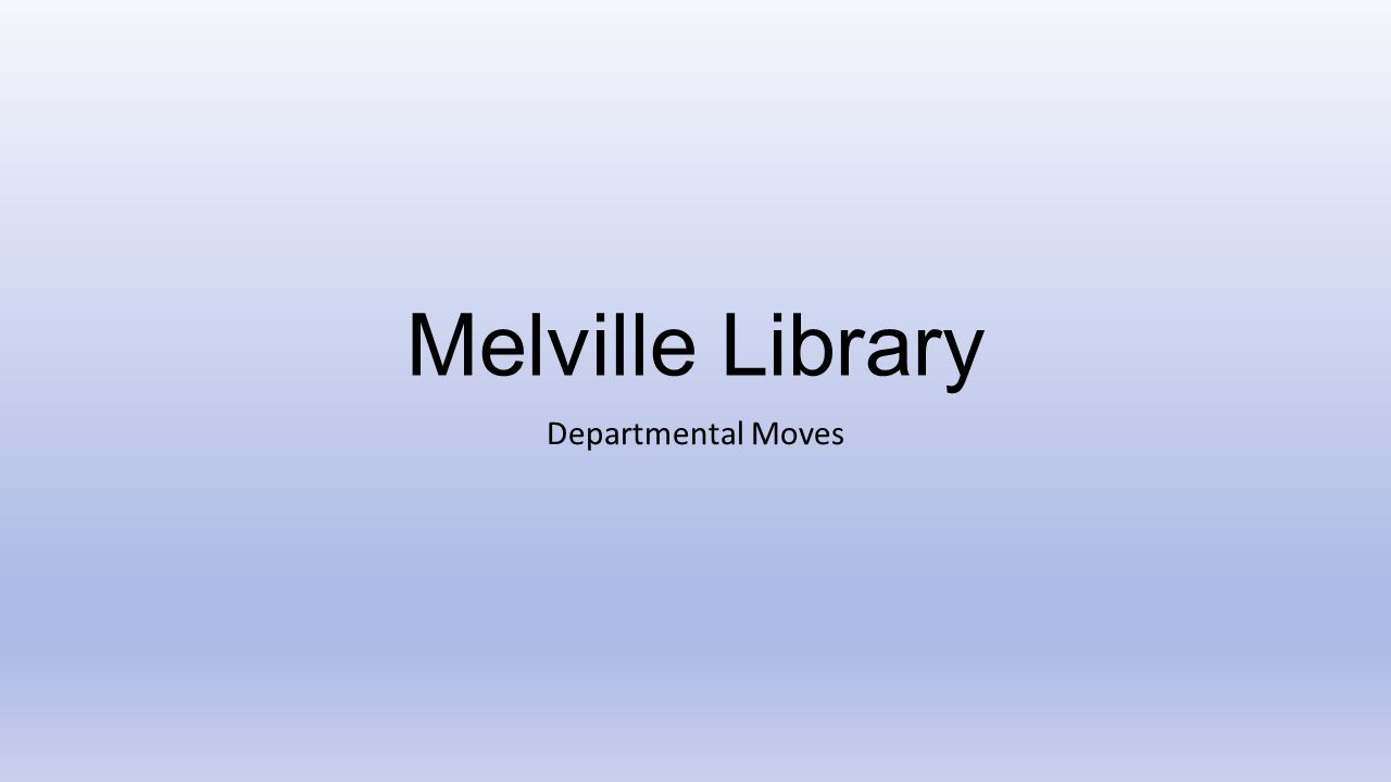 Melville Library Departmental Moves