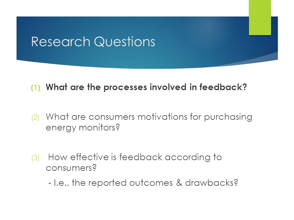 Research Questions (1) What are the processes involved in feedback.
