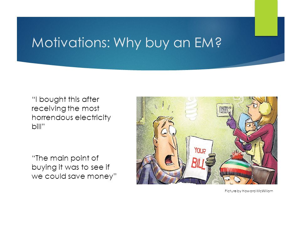 Motivations: Why buy an EM.