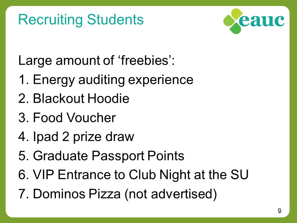 9 Recruiting Students Large amount of 'freebies': 1.