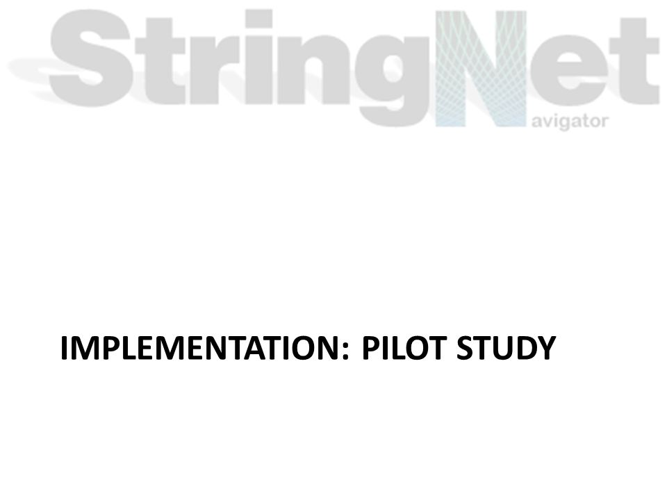 IMPLEMENTATION: PILOT STUDY