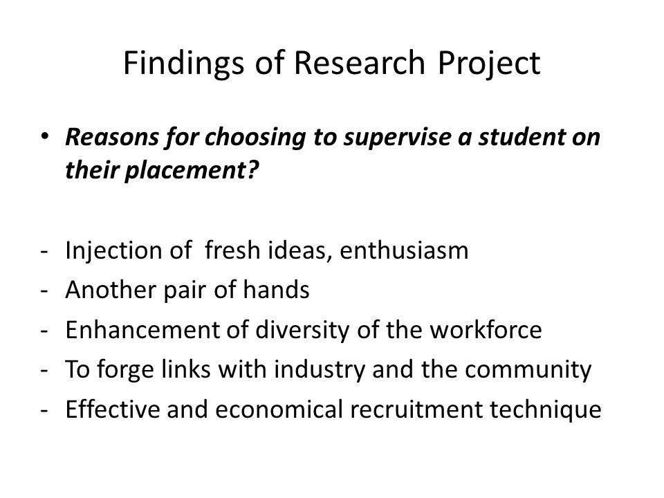 Findings of Research Project Reasons for choosing to supervise a student on their placement.