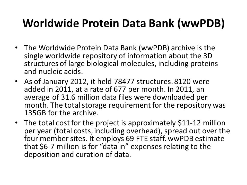 The Worldwide Protein Data Bank (wwPDB) archive is the single worldwide repository of information about the 3D structures of large biological molecules, including proteins and nucleic acids.