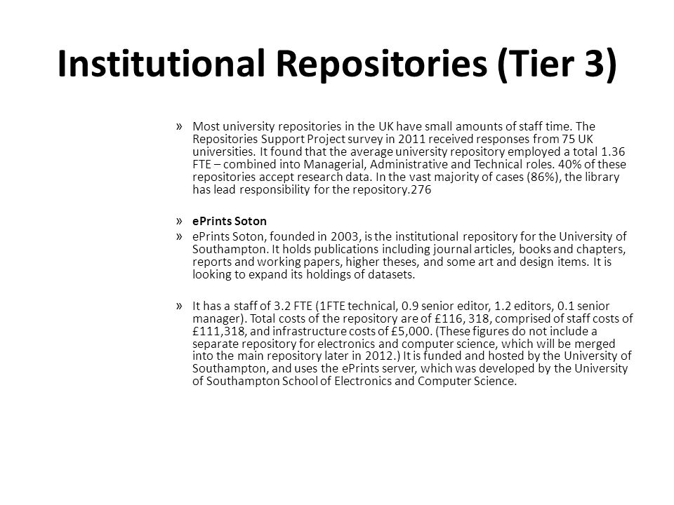 Institutional Repositories (Tier 3) » Most university repositories in the UK have small amounts of staff time.