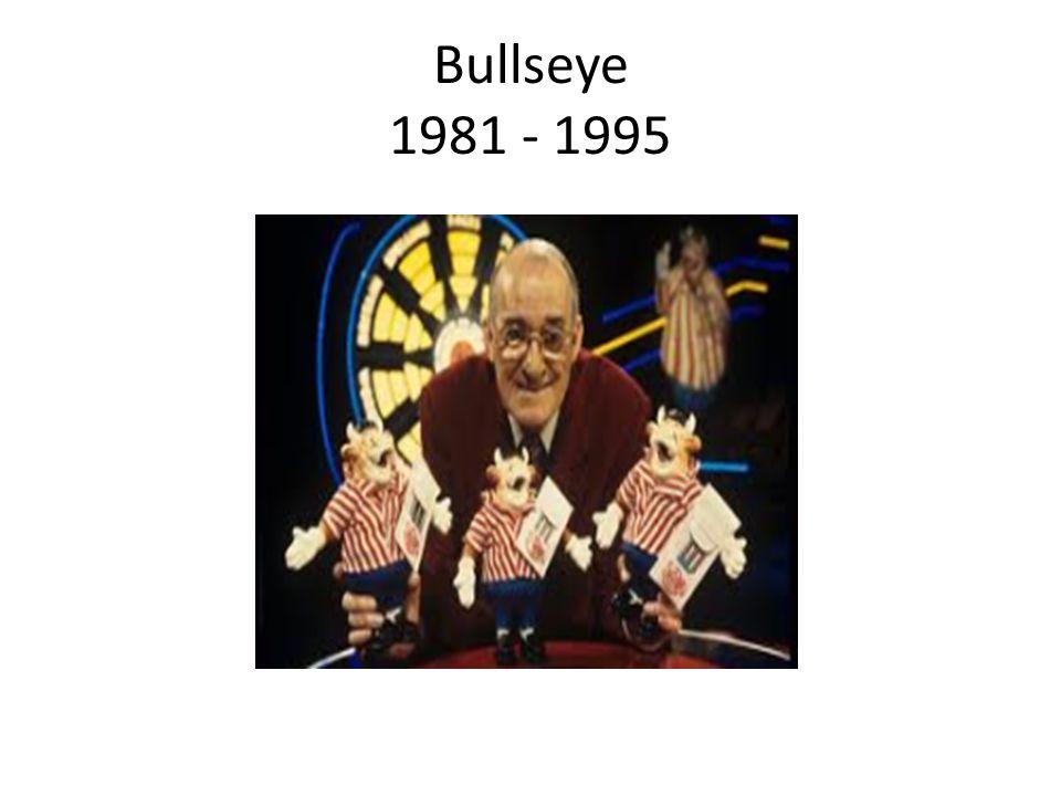 Bullseye 1981 - 1995