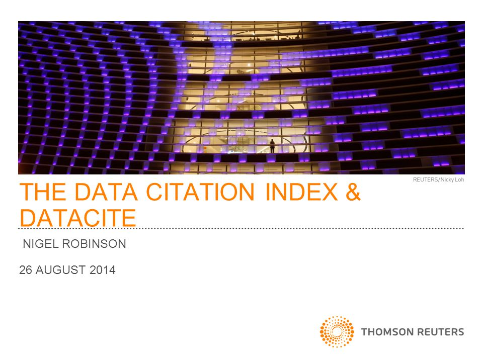 THE DATA CITATION INDEX & DATACITE NIGEL ROBINSON 26 AUGUST 2014