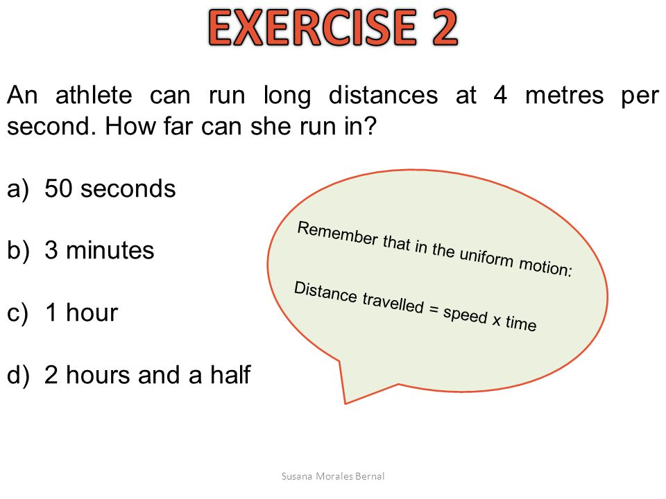 An athlete can run long distances at 4 metres per second.