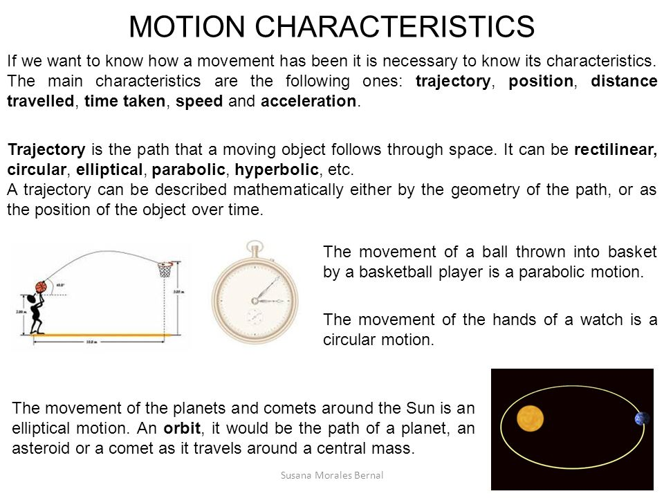 MOTION CHARACTERISTICS Trajectory is the path that a moving object follows through space.
