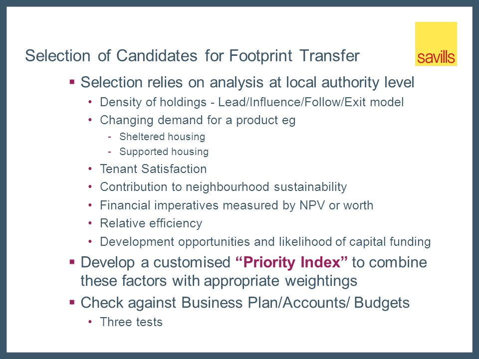 Selection of Candidates for Footprint Transfer  Selection relies on analysis at local authority level Density of holdings - Lead/Influence/Follow/Exi