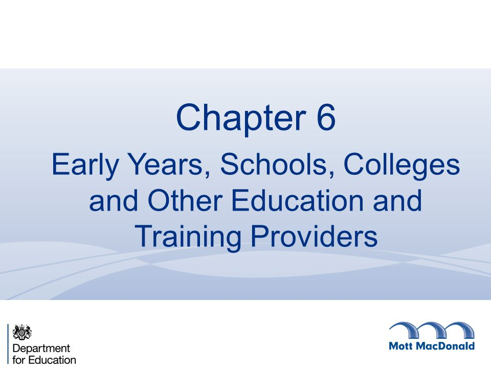 Chapter 6 Early Years, Schools, Colleges and Other Education and Training Providers