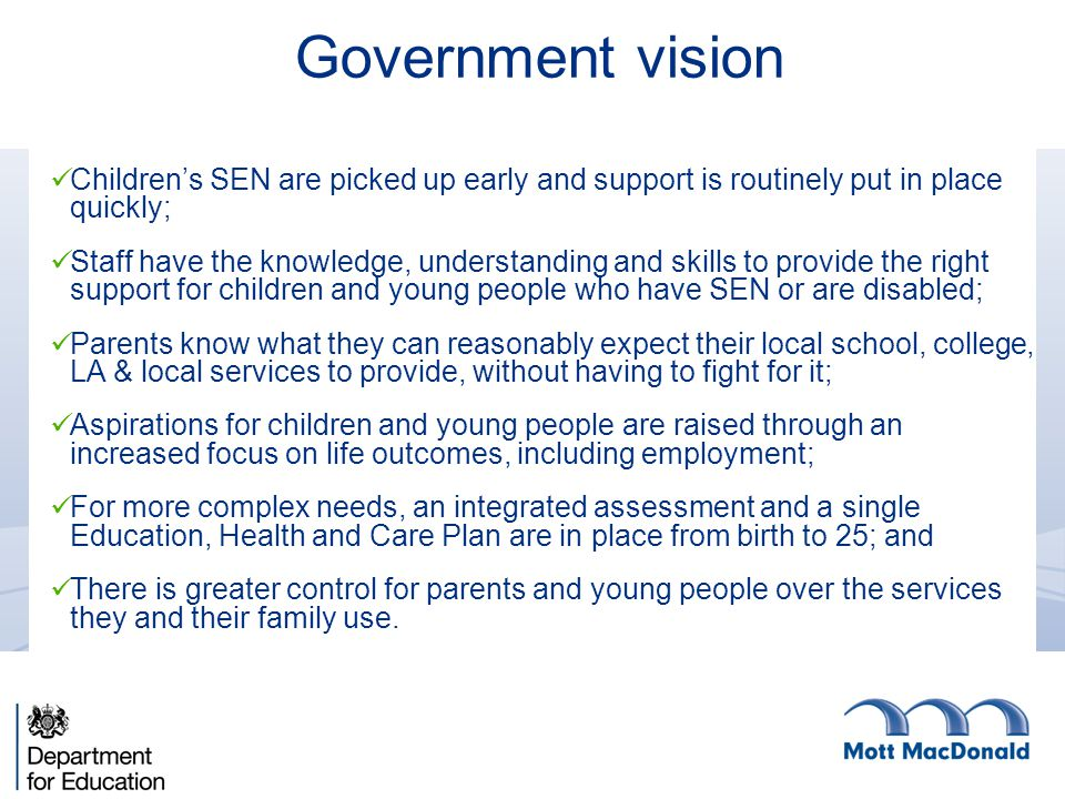 Government vision Children's SEN are picked up early and support is routinely put in place quickly; Staff have the knowledge, understanding and skills