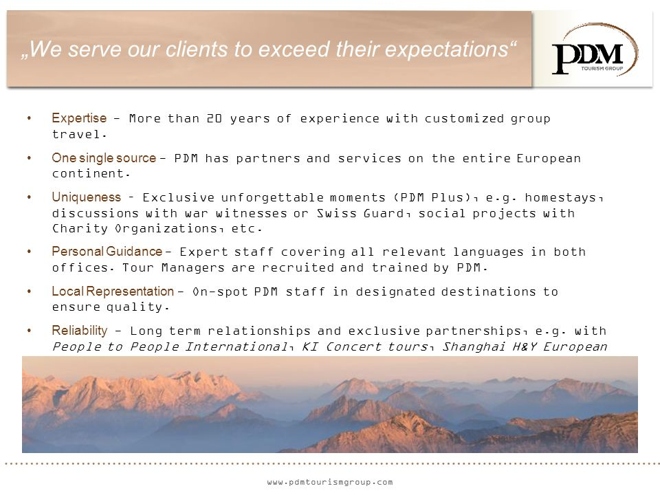"""www.pdmtourismgroup.com """"We serve our clients to exceed their expectations Expertise - More than 20 years of experience with customized group travel."""