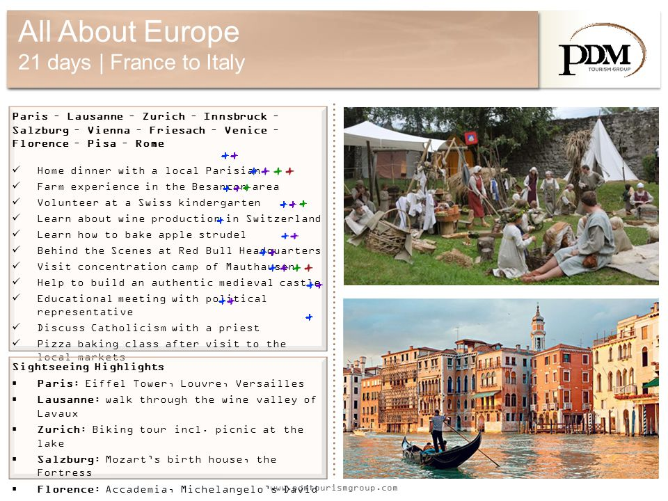 www.pdmtourismgroup.com All About Europe 21 days | France to Italy Paris – Lausanne – Zurich – Innsbruck – Salzburg – Vienna – Friesach – Venice – Flo