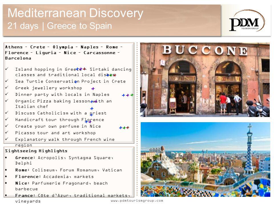 www.pdmtourismgroup.com Mediterranean Discovery 21 days | Greece to Spain Athens – Crete – Olympia – Naples – Rome – Florence – Liguria – Nice – Carca