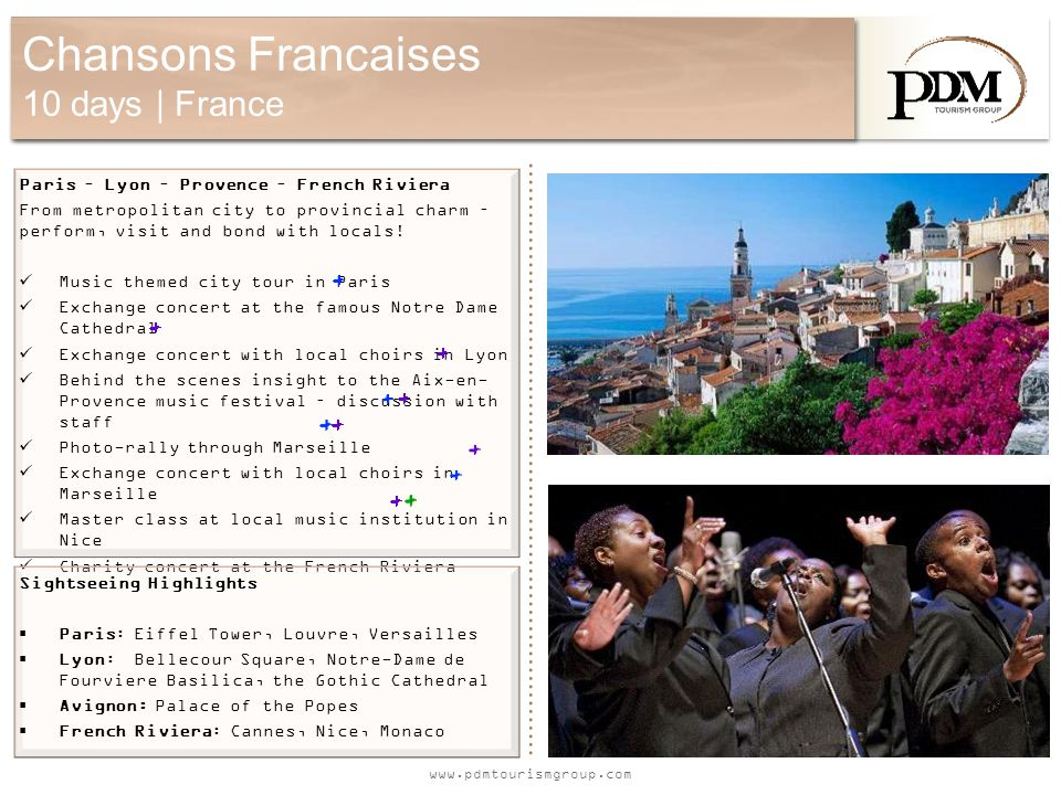www.pdmtourismgroup.com Chansons Francaises 10 days | France Paris – Lyon – Provence – French Riviera From metropolitan city to provincial charm – per