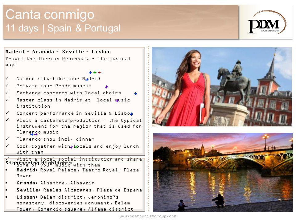 www.pdmtourismgroup.com Canta conmigo 11 days | Spain & Portugal Madrid – Granada – Seville – Lisbon Travel the Iberian Peninsula – the musical way.