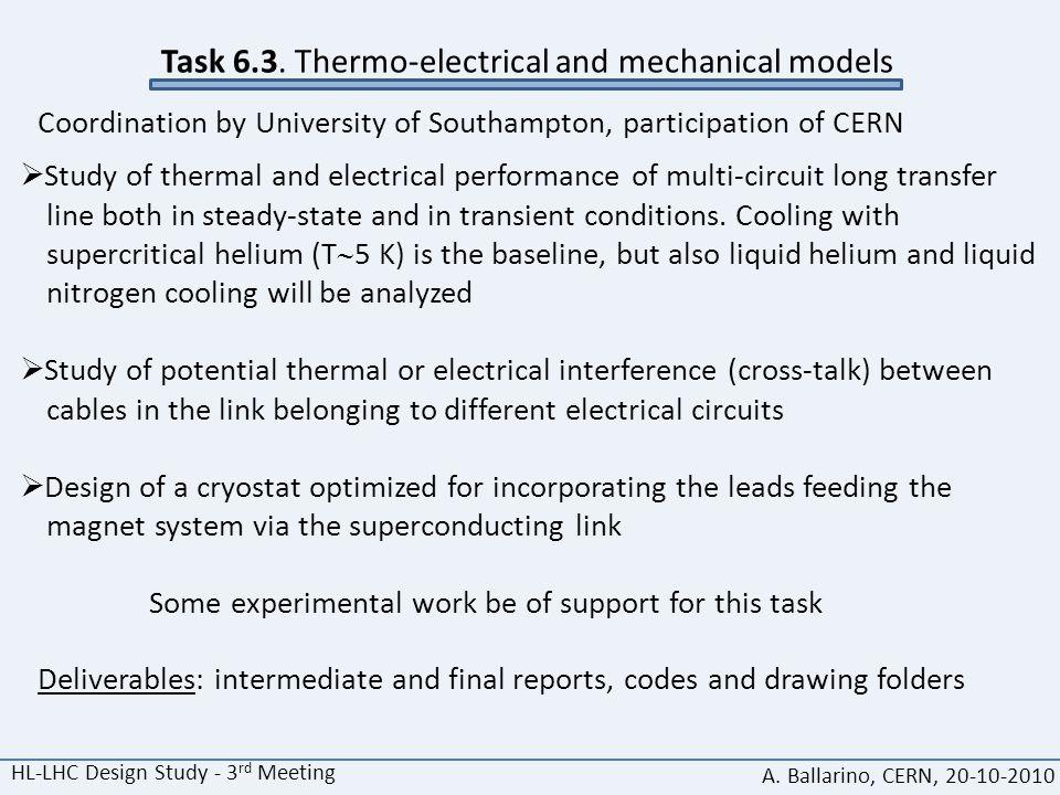 HL-LHC Design Study - 3 rd Meeting A. Ballarino, CERN, 20-10-2010 Task 6.3.