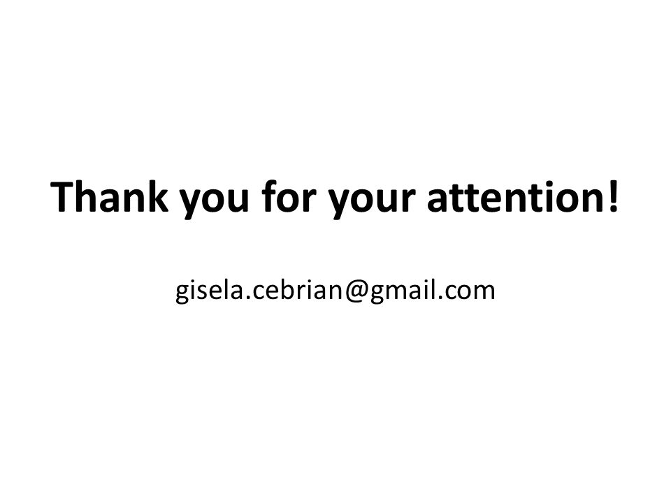 Thank you for your attention! gisela.cebrian@gmail.com