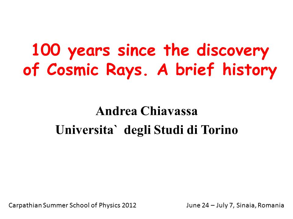 100 years since the discovery of Cosmic Rays.