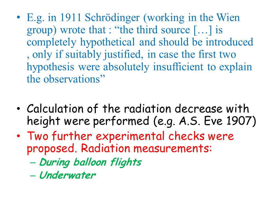 "E.g. in 1911 Schrödinger (working in the Wien group) wrote that : ""the third source […] is completely hypothetical and should be introduced, only if s"