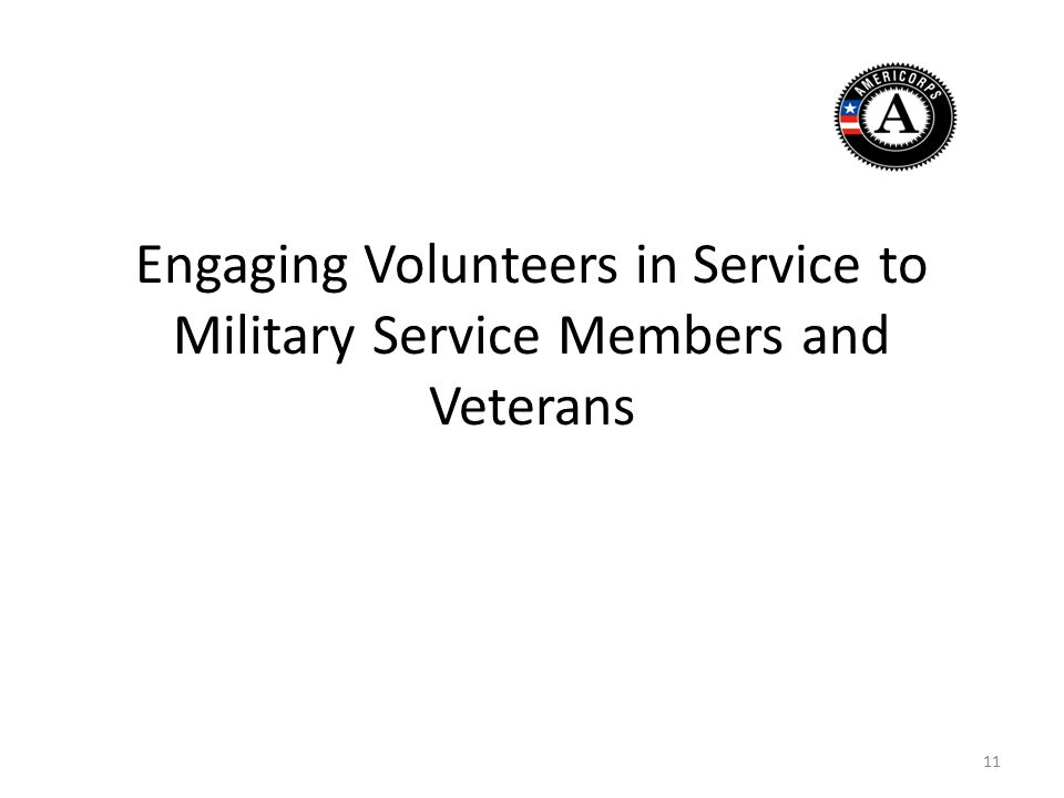 Engaging Volunteers in Service to Military Service Members and Veterans 11