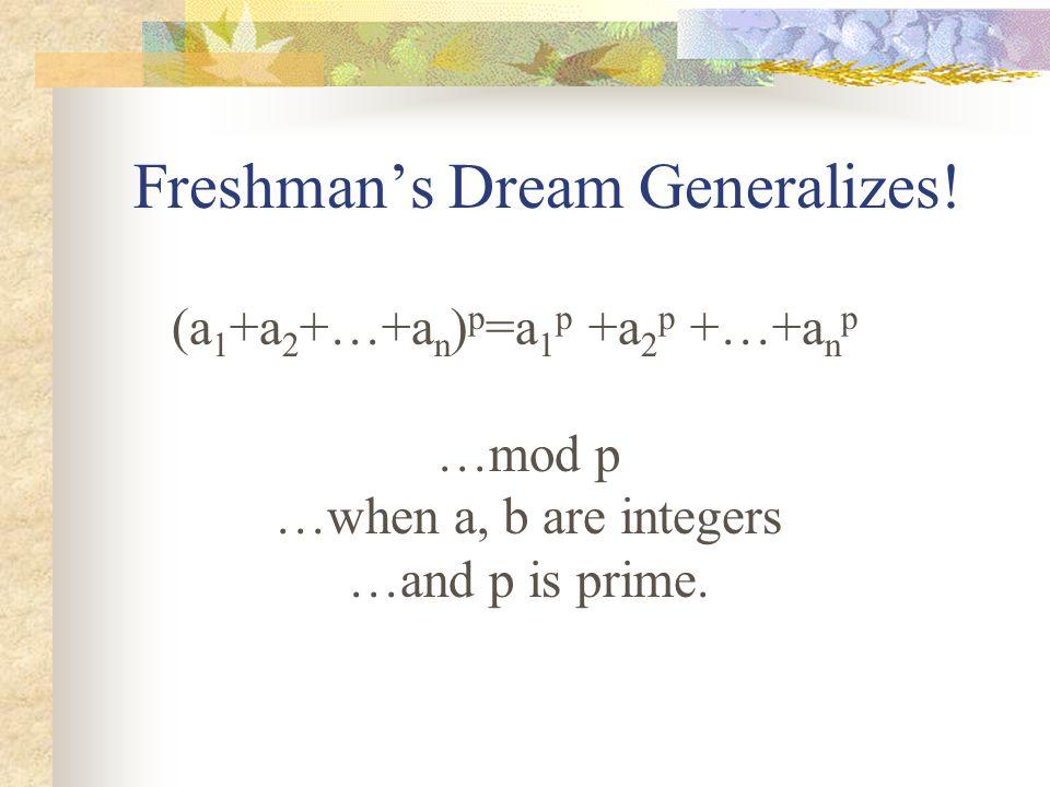 Freshman's Dream Generalizes.